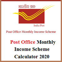 Post Office Monthly Income Scheme Calculator 2020